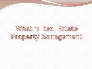 What is Real Estate Property Management