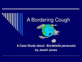 A Bordering Cough