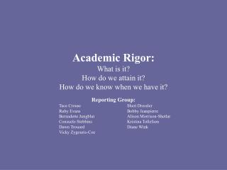 Academic Rigor: What is it How do we attain it How do we know when we have it