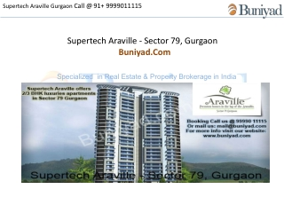 Araville Gurgaon Call us 99990 11115