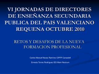 VI JORNADAS DE DIRECTORES DE ENSE ANZA SECUNDARIA PUBLICA DEL PAIS VALENCIANO  REQUENA OCTUBRE 2010