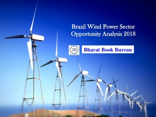 Brazil Wind Power Sector Opportunity Analysis 2018