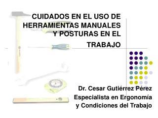 MANEJO Y CUIDADOS EN EL USO DE HERRAMIENTAS MANUALES