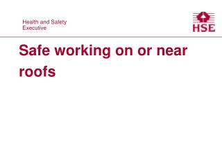 Safe working on or near roofs
