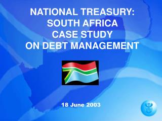 NATIONAL TREASURY: SOUTH AFRICA CASE STUDY ON DEBT MANAGEMENT