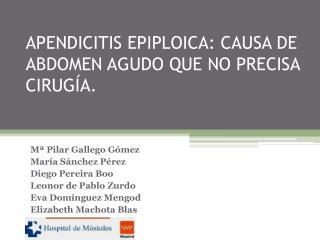 APENDICITIS EPIPLOICA: CAUSA DE ABDOMEN AGUDO QUE NO PRECISA ...