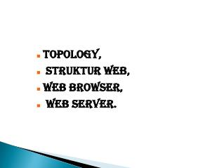topology,  struktur web, web browser,  web server.