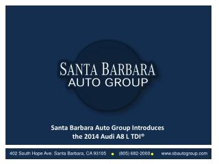 Santa Barbara Auto Group Introduces the 2014 Audi A8 L TDI®