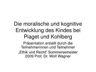 Die moralische und kognitive Entwicklung des Kindes bei Piaget ...