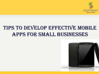 Tips To Develop Effective Mobile Apps For Small Businesses
