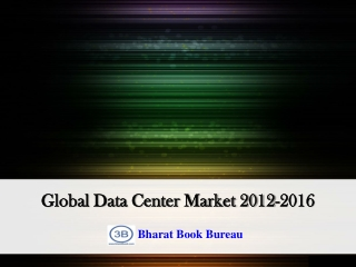 Global Data Center Market 2012-2016