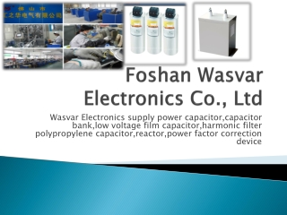 Film capacitor ,www.wascapacitor.com Power Factor Correction