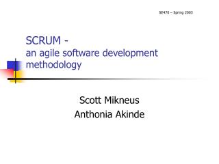 SCRUM - an agile software development methodology