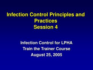 Infection Control Principles and Practices Session 4