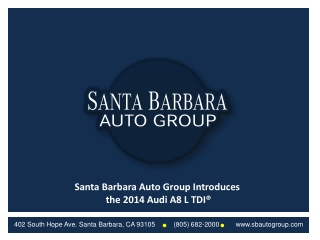Santa Barbara Auto Group Introduces the 2014 Audi A8 L TDI�