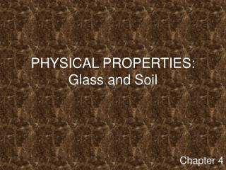 PHYSICAL PROPERTIES: Glass and Soil