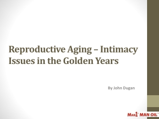 Reproductive Aging – Intimacy Issues in the Golden Years