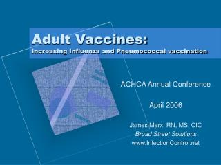 Adult Vaccines:  Increasing Influenza and Pneumococcal vaccination