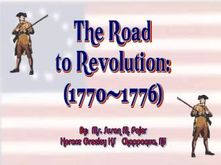 The Road to Revolution: 1770-1776