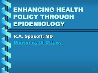 ENHANCING HEALTH POLICY THROUGH EPIDEMIOLOGY