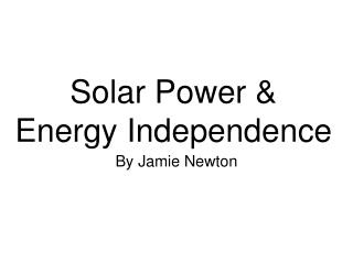 Solar Power   Energy Independence