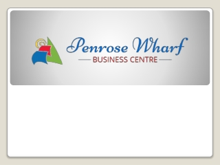 Penrose Wharf Business Centre Presentation
