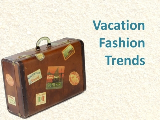 Vacation Fashion Trends
