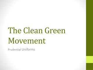 The Clean Green Movement