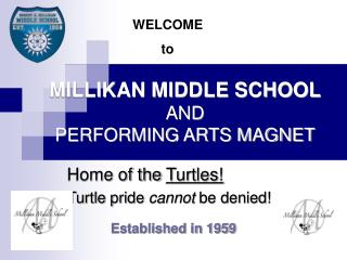 MILLIKAN MIDDLE SCHOOL AND PERFORMING ARTS MAGNET