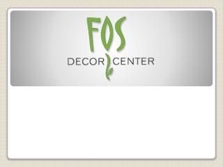 FOS Decor Center Presentation