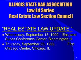 ILLINOIS STATE BAR ASSOCIATION Law Ed Series Real Estate Law ...