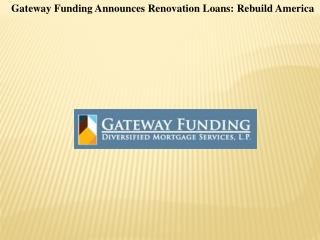 Gateway Funding Announces Renovation Loans: Rebuild America