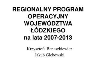 REGIONALNY PROGRAM OPERACYJNY WOJEW