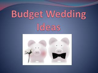 some budget wedding ideas for you