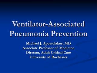 Ventilator-Associated Pneumonia Prevention