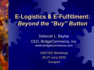 E-Logistics  E-Fulfillment: Beyond the