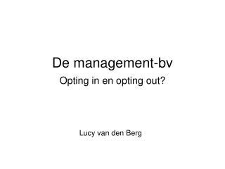 De management-bv Opting in en opting out