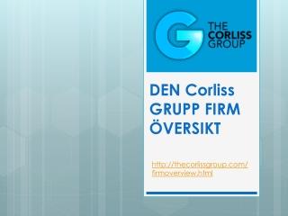 DEN Corliss GRUPP FIRM ÖVERSIKT
