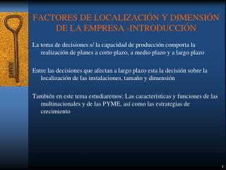 FACTORES DE LOCALIZACI N Y DIMENSI N DE LA EMPRESA -INTRODUCCI N