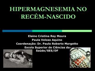 HIPERMAGNESEMIA NO REC M-NASCIDO