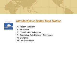 Introduction to Spatial Data Mining