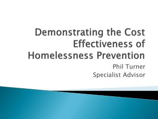 Demonstrating the Cost Effectiveness of Homelessness Prevention
