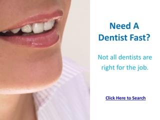 Need A Dentist Fast?
