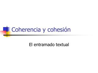 Coherencia y cohesi