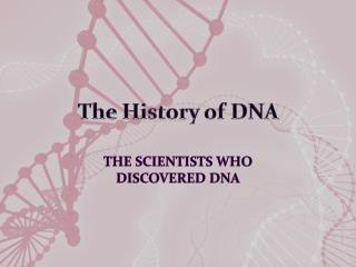 The History of DNA
