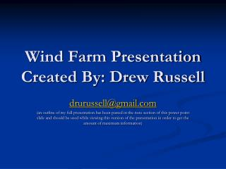 Wind Farm Presentation Created By: Drew Russell