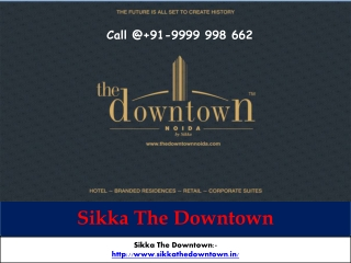 Sikka The Downtown Best Living Option in Noida