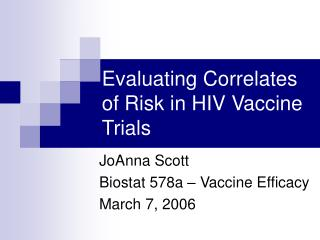 Evaluating Correlates of Risk in HIV Vaccine Trials