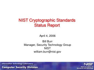 NIST Cryptographic Standards Status Report