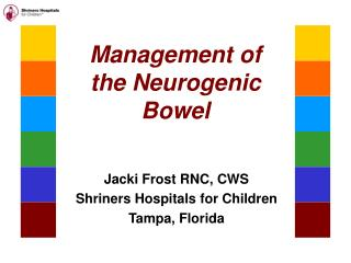 Management of the Neurogenic Bowel